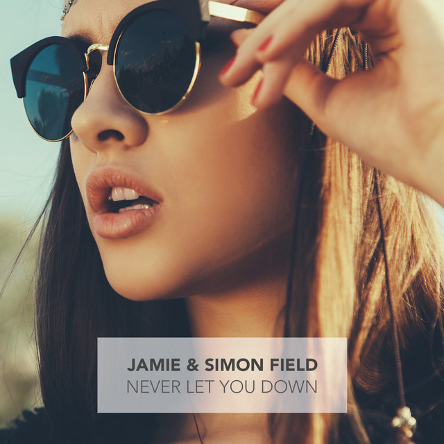 Simon Field Never Let You Down
