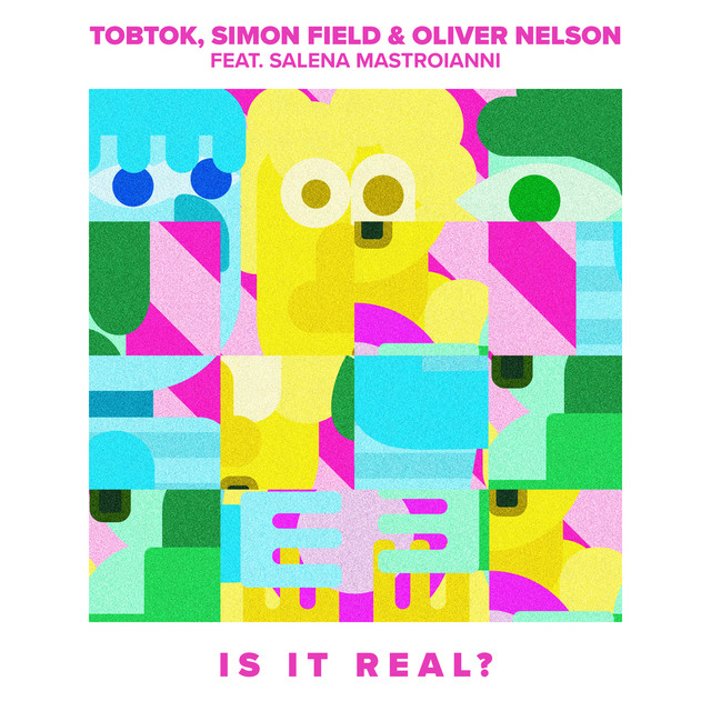 Is It Real Simon Field, Tobtok, Oliver Nelson