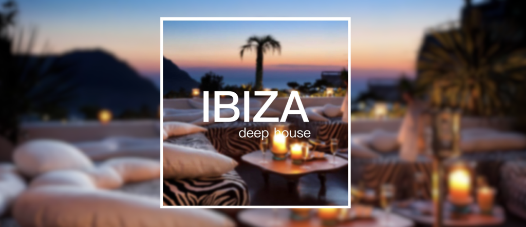 Ibiza playlist
